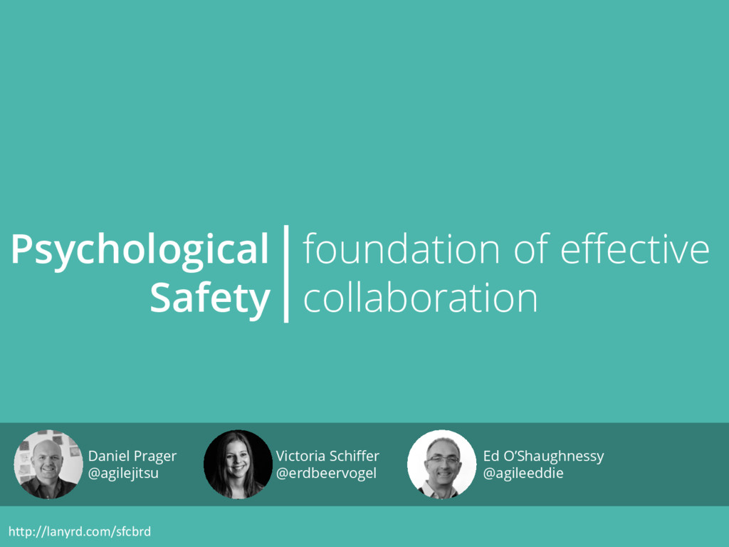 Psychological Safety foundation of effective co...