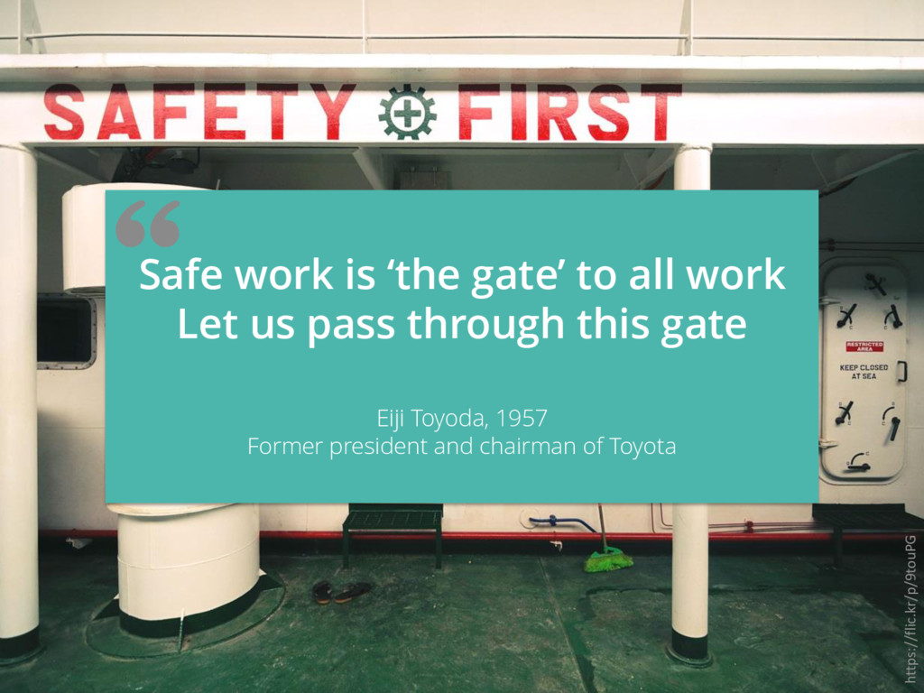 Safe work is 'the gate' to all work Let us pass...
