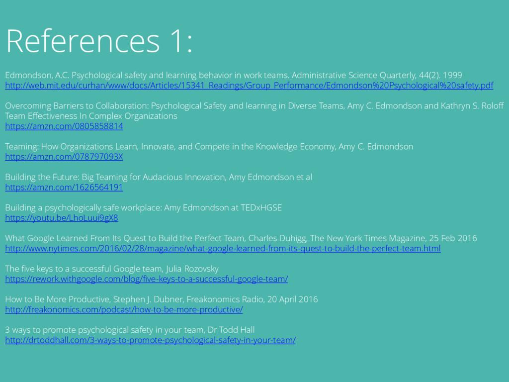 References 1: Edmondson, A.C. Psychological saf...