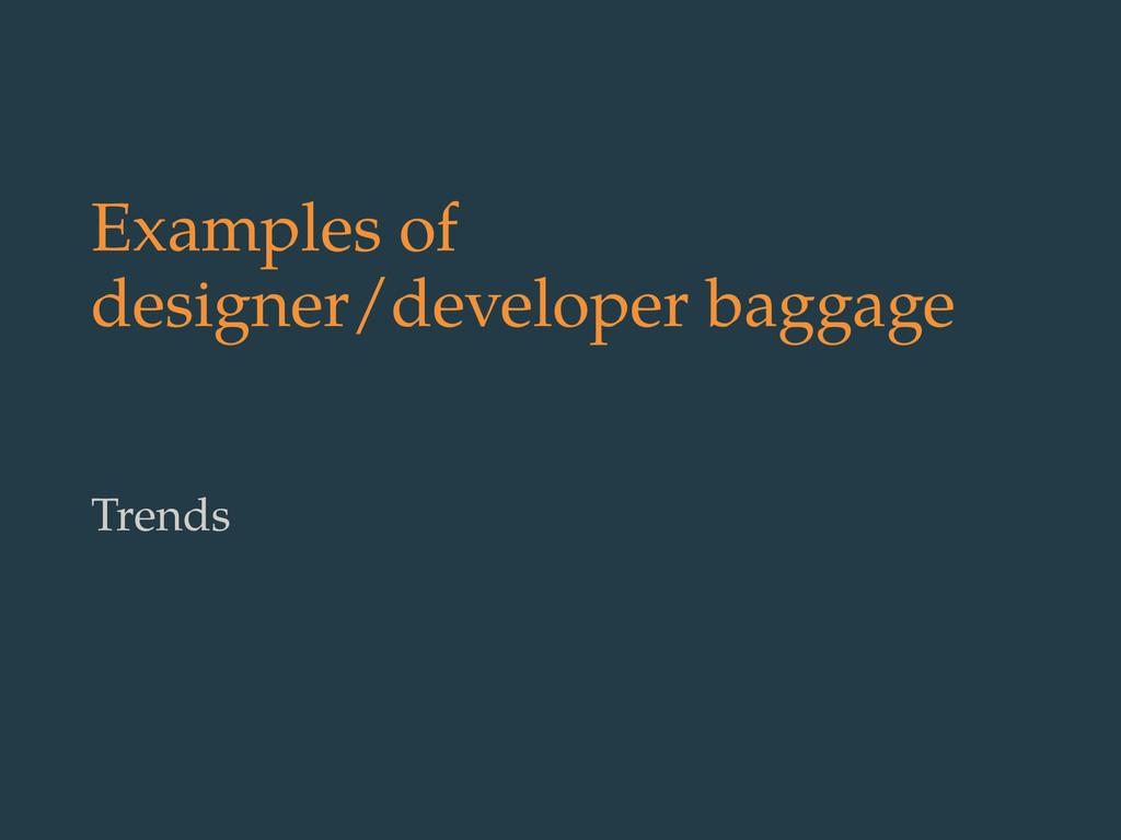 Examples of designer/developer baggage Trends