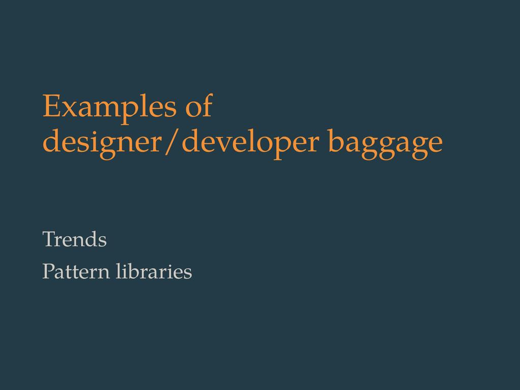 Examples of designer/developer baggage Trends P...