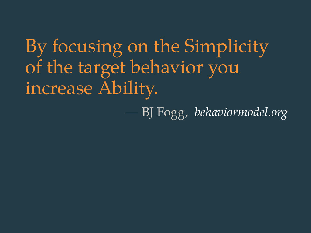 By focusing on the Simplicity of the target beh...