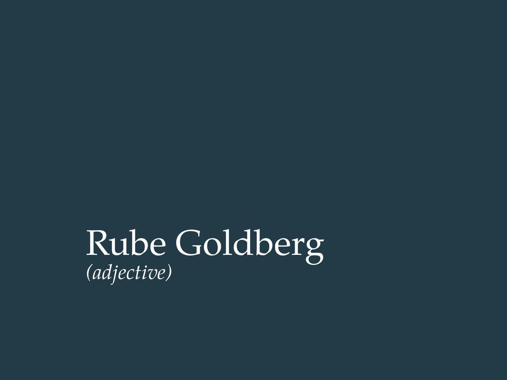 Rube Goldberg (adjective)
