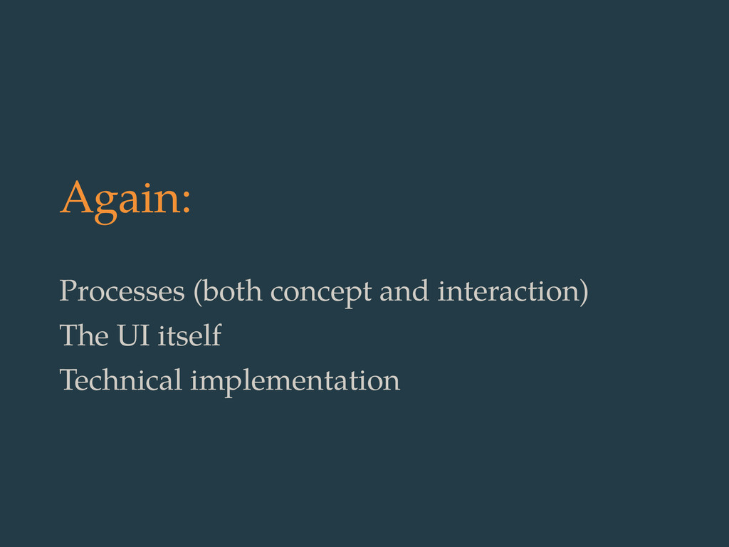 Again: Processes (both concept and interaction)...