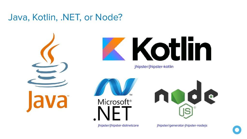 Java, Kotlin, .NET, or Node? jhipster/jhipster-...