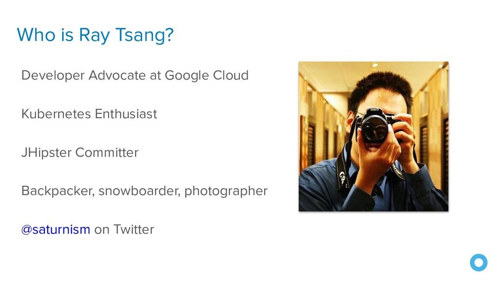 Who is Ray Tsang? Developer Advocate at Google ...