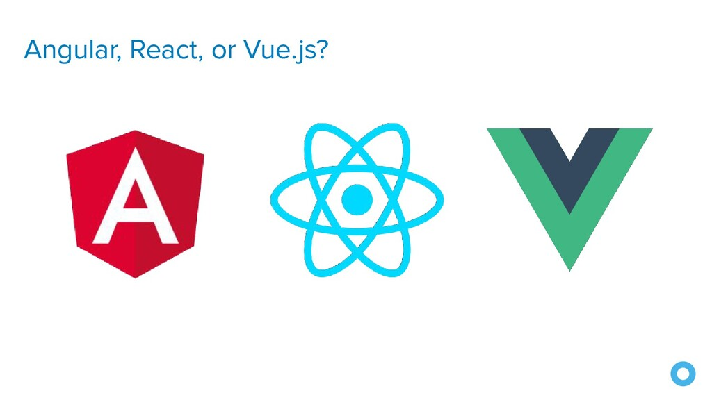 Angular, React, or Vue.js?