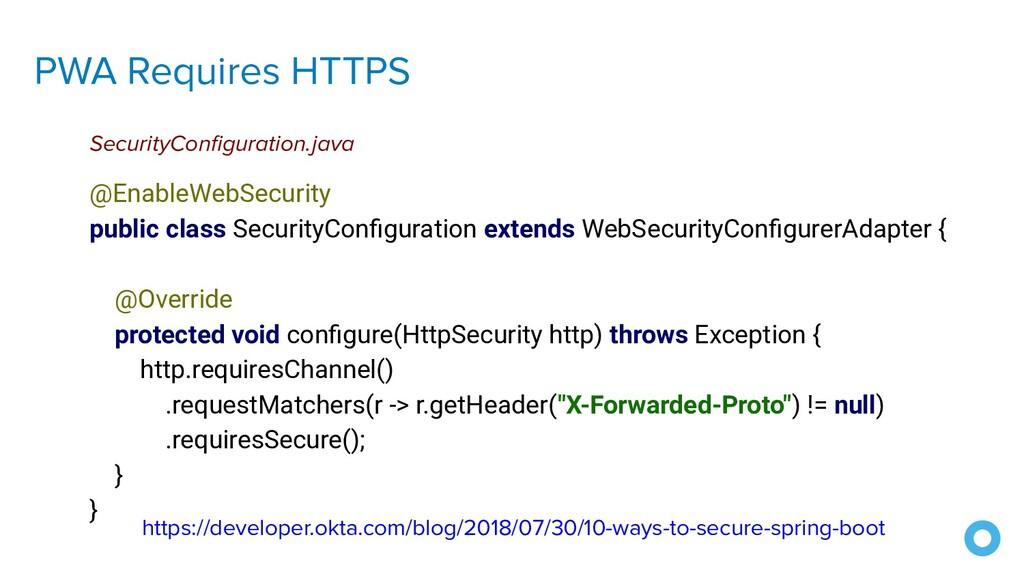 PWA Requires HTTPS @EnableWebSecurity public cl...