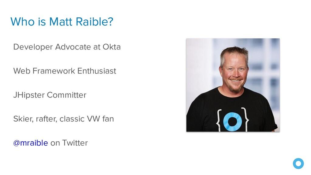 Who is Matt Raible? Developer Advocate at Okta ...