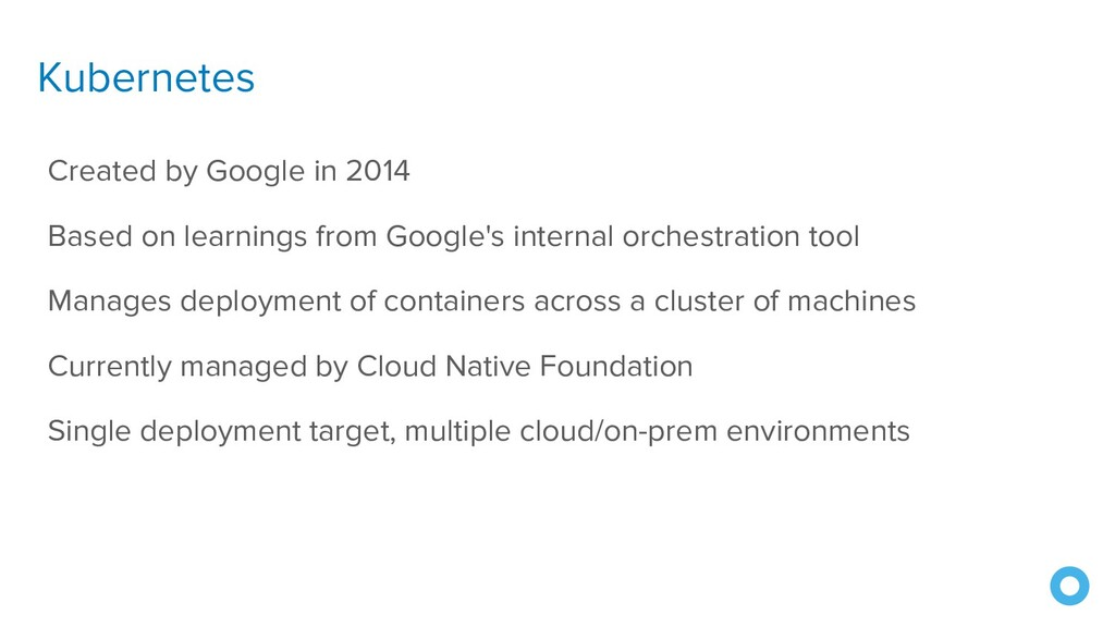 Kubernetes Created by Google in 2014 Based on l...