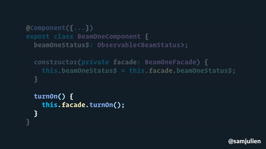 @samjulien @Component({...}) export class BeamO...