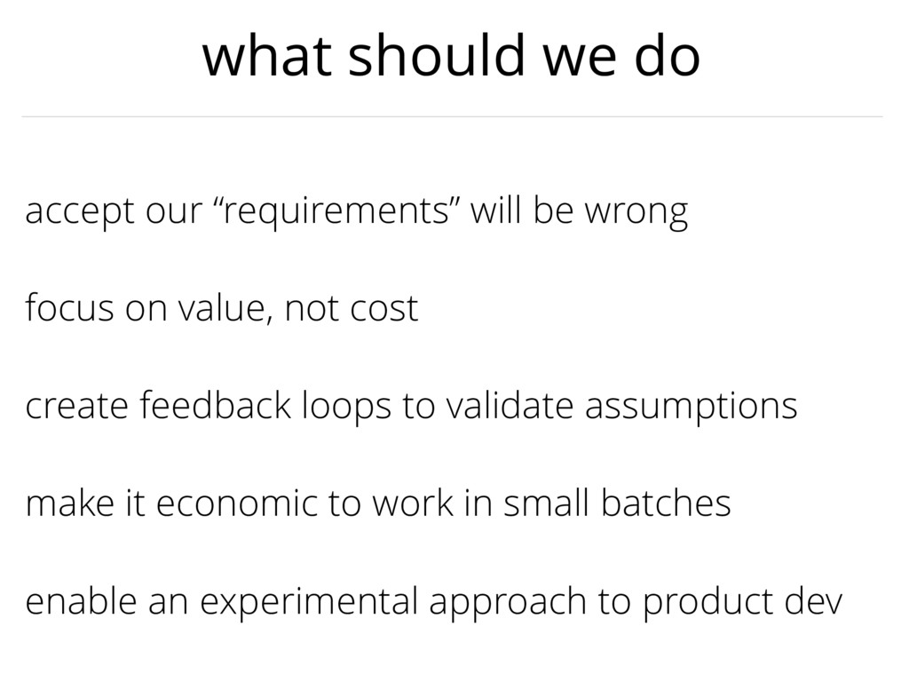 create feedback loops to validate assumptions a...