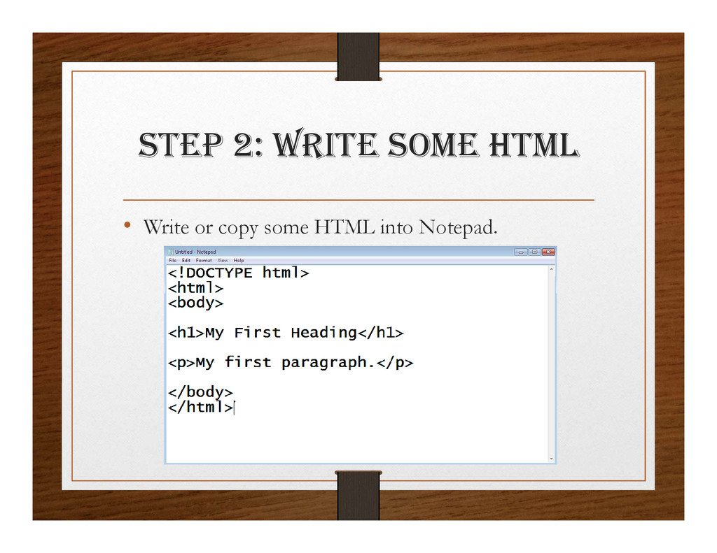 StEp 2: wRItE SOmE html • Write or copy some HT...
