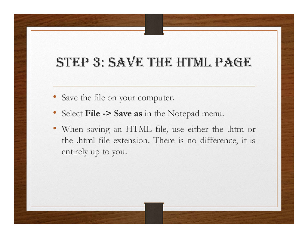 StEp 3: SaVE thE html pagE • Save the file on y...
