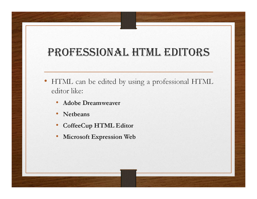 pROFESSIONal html EDItORS • HTML can be edited ...