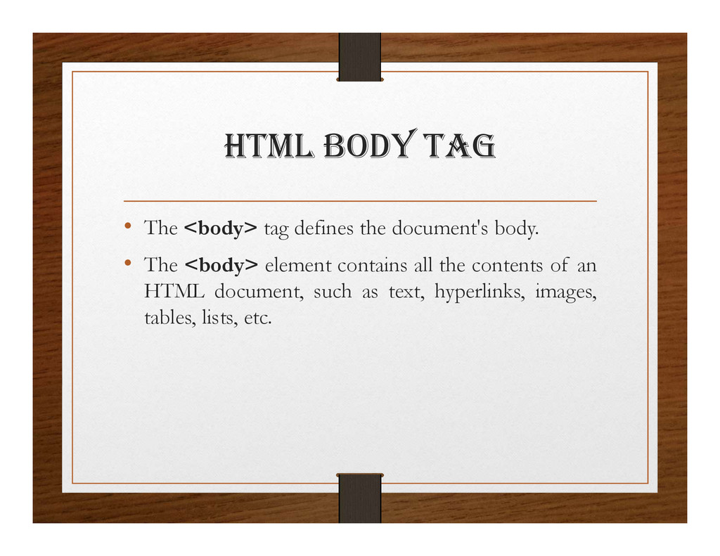 html BODy tag • The <body> tag defines the docu...