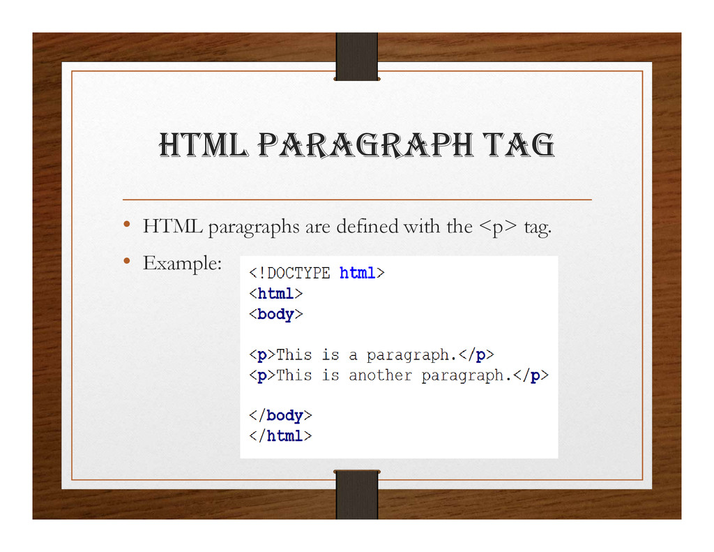 html paRagRaph tag • HTML paragraphs are define...
