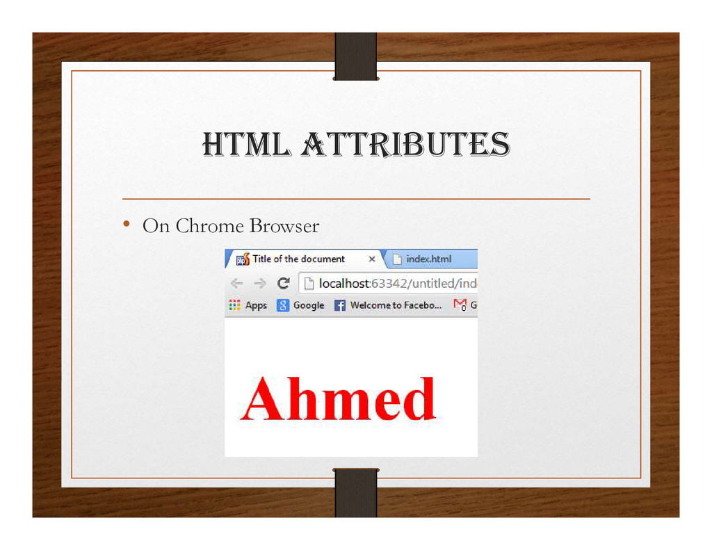 html attRIBUtES • On Chrome Browser