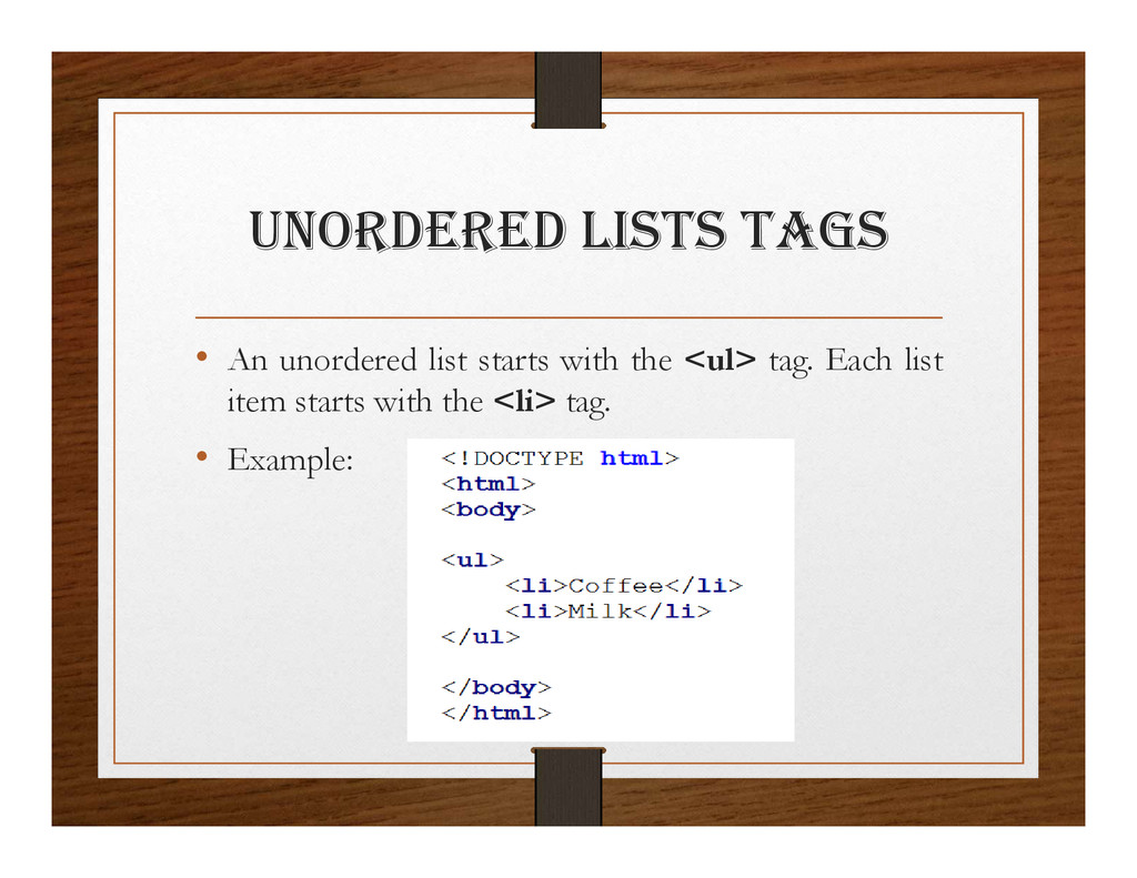 UNORDERED lIStS tagS • An unordered list starts...