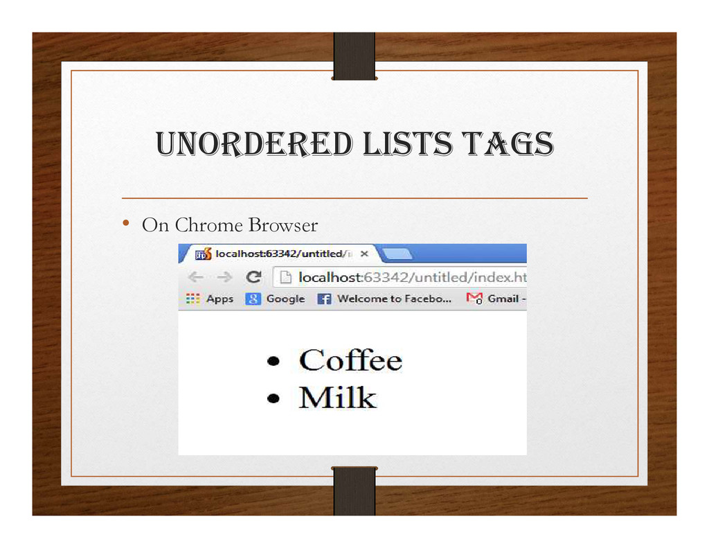 UNORDERED lIStS tagS • On Chrome Browser