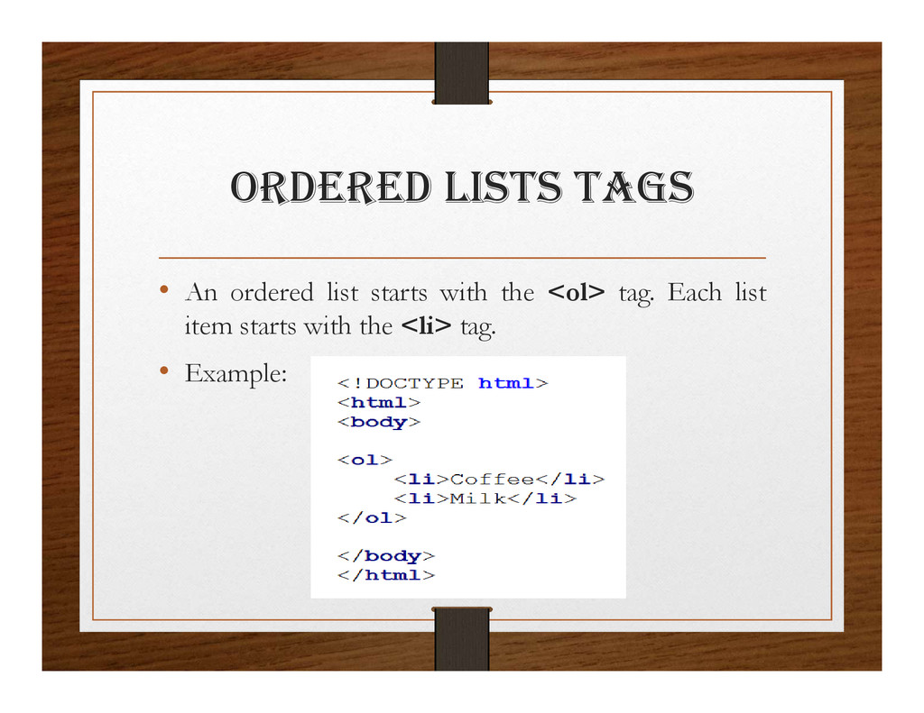 ORDERED lIStS tagS • An ordered list starts wit...