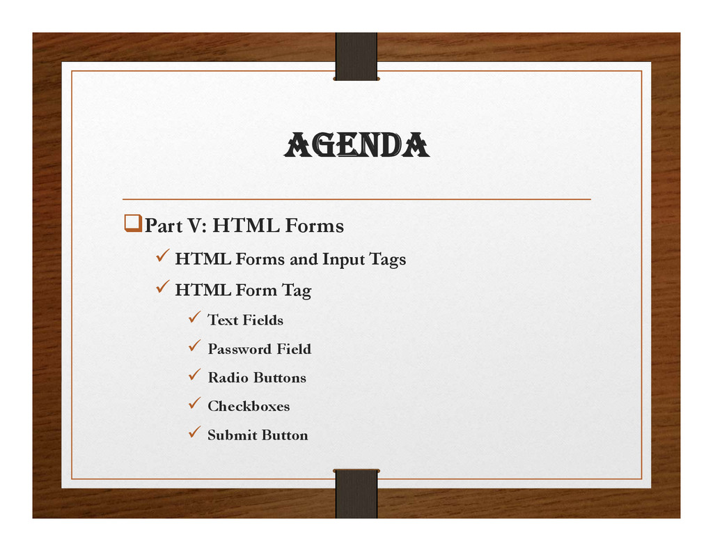 agENDa Part V: HTML Forms  HTML Forms and Inp...