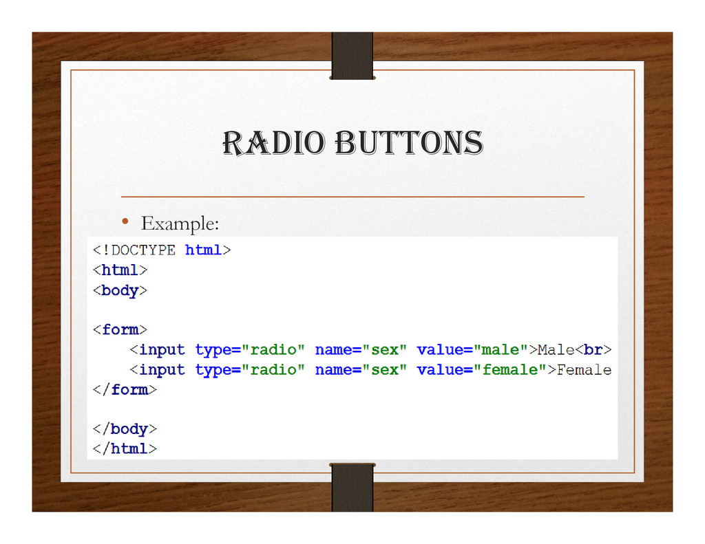 RaDIO BUttONS • Example: