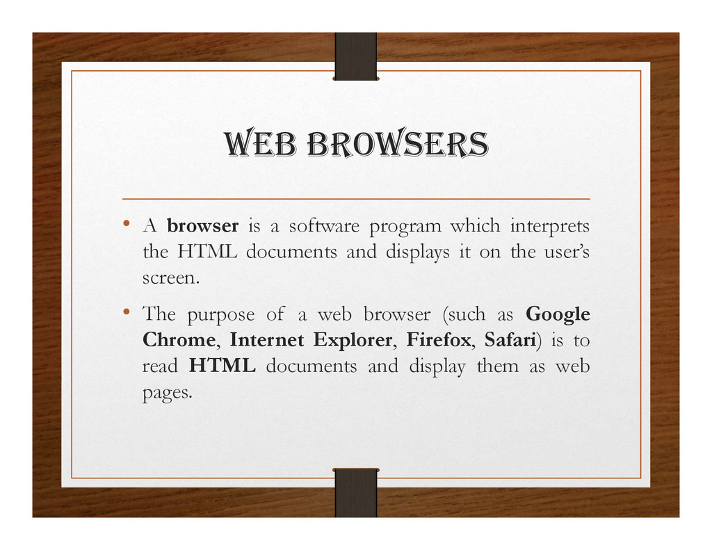 wEB BROwSERS • A browser is a software program ...