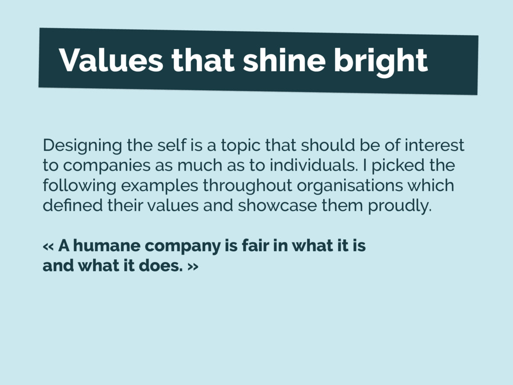 Values that shine bright Designing the self is ...