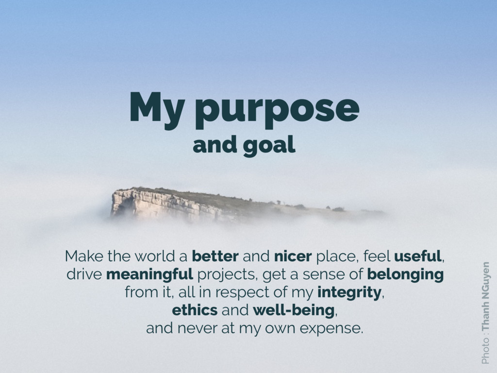My purpose and goal Make the world a better and...