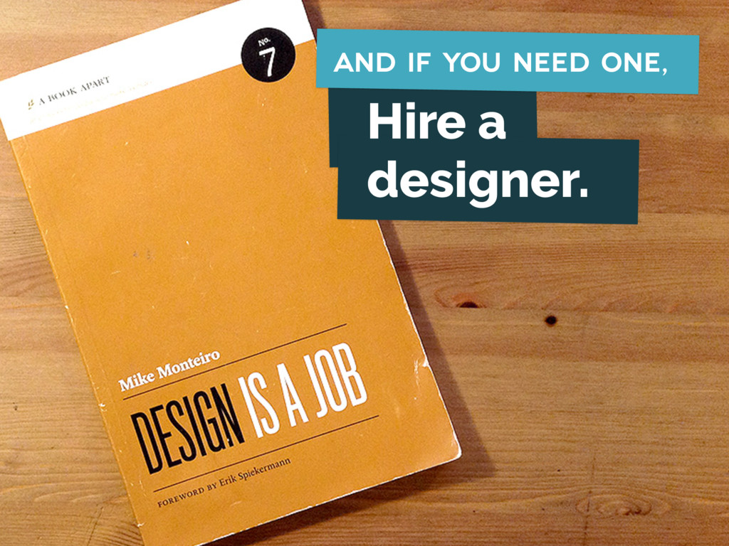 Hire a designer. and if you need one,