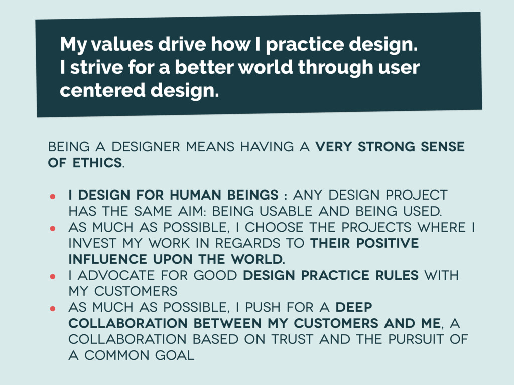 My values drive how I practice design. 