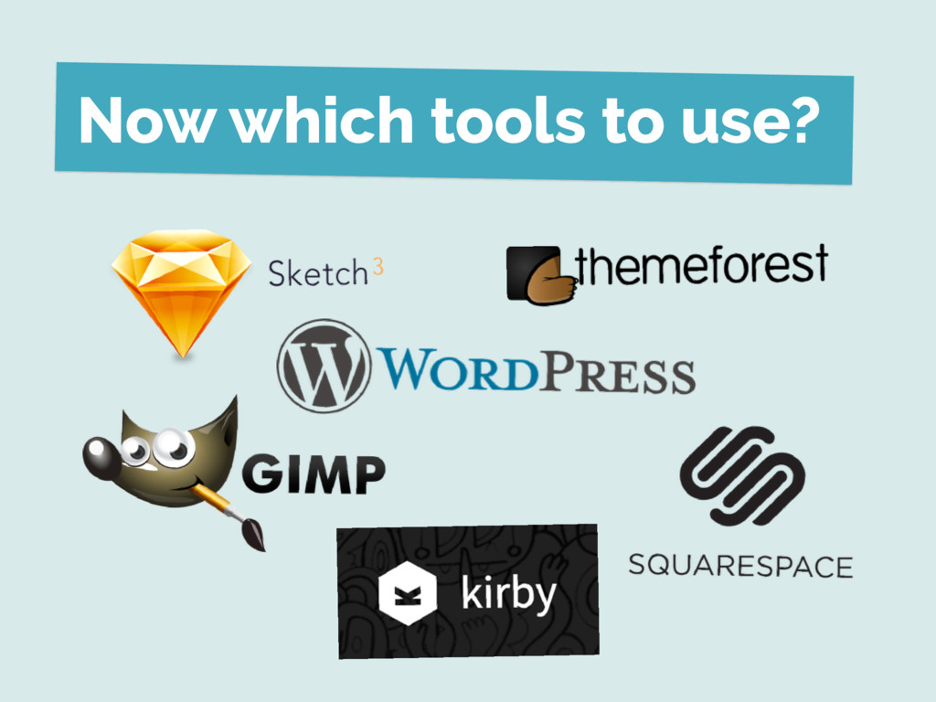 Now which tools to use?