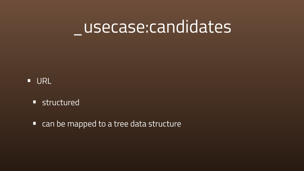 _usecase:candidates • URL • structured • can be...