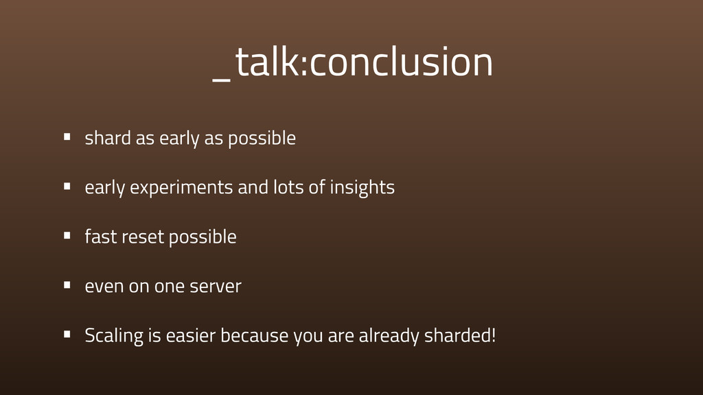 _talk:conclusion • shard as early as possible •...
