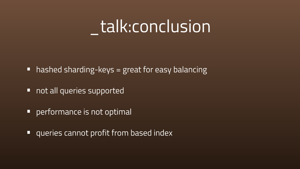 _talk:conclusion • hashed sharding-keys = great...