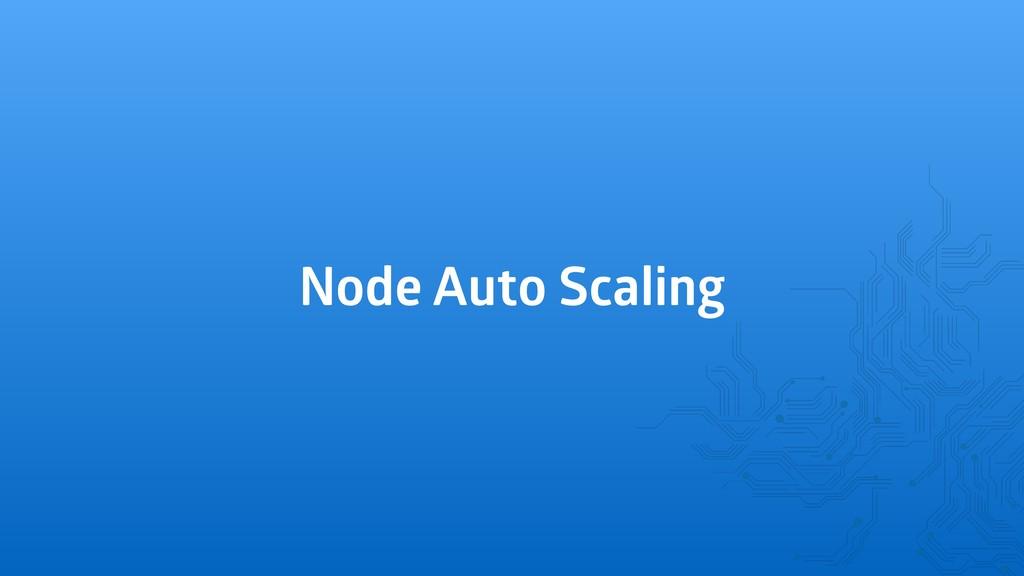 Node Auto Scaling