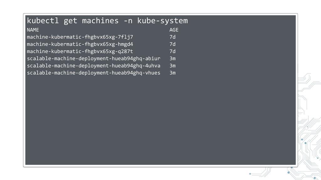 kubectl get machines -n kube-system NAME AGE ma...