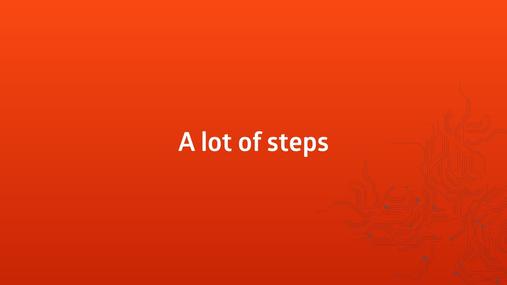 A lot of steps
