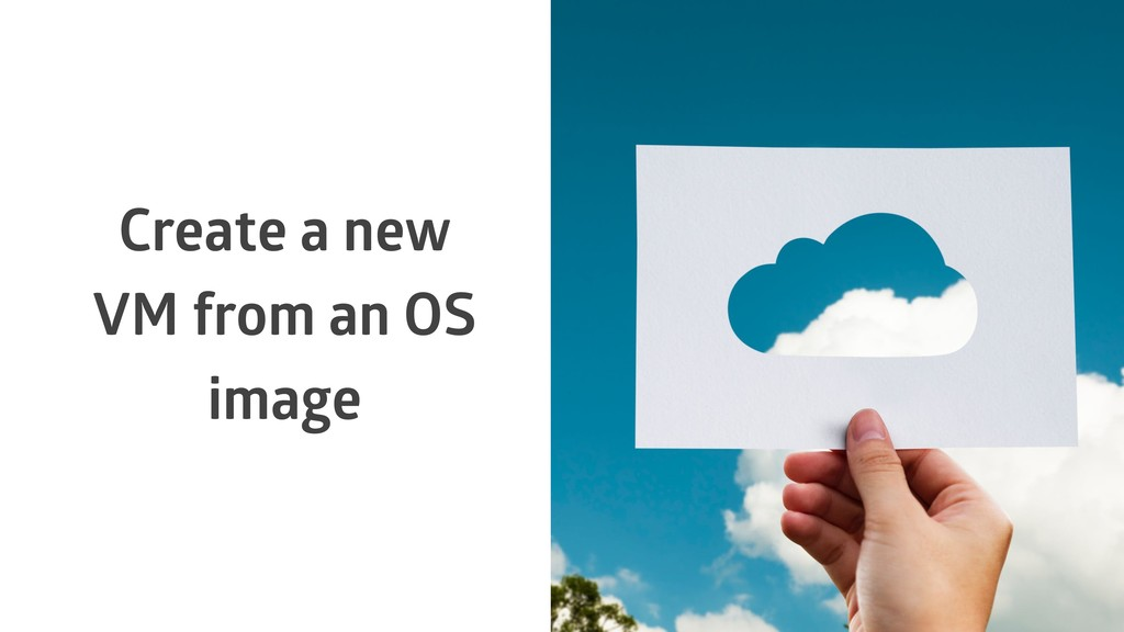 Create a new VM from an OS image