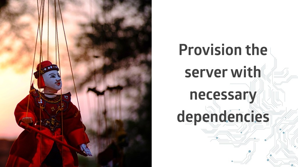 Provision the server with necessary dependencies