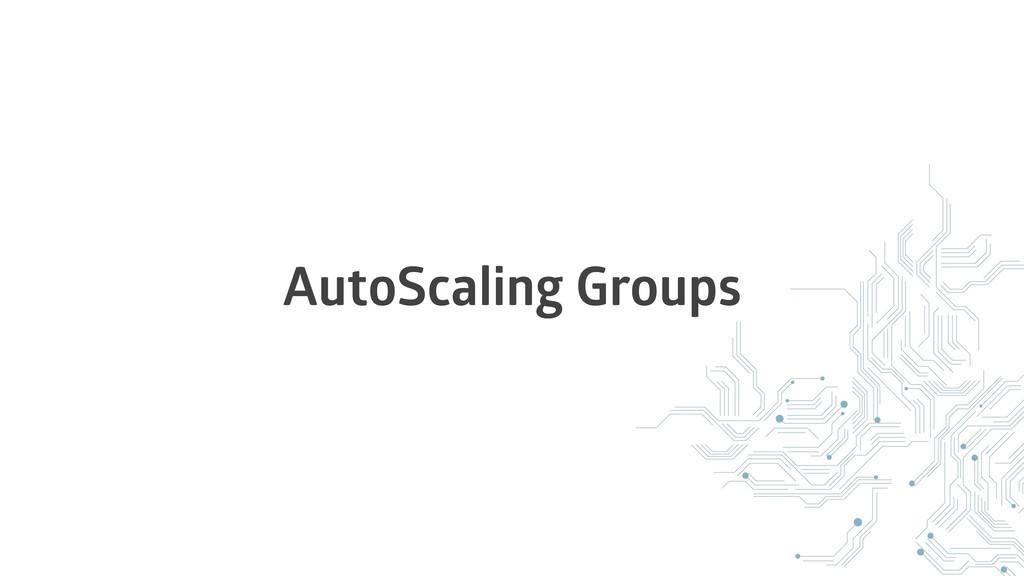 AutoScaling Groups