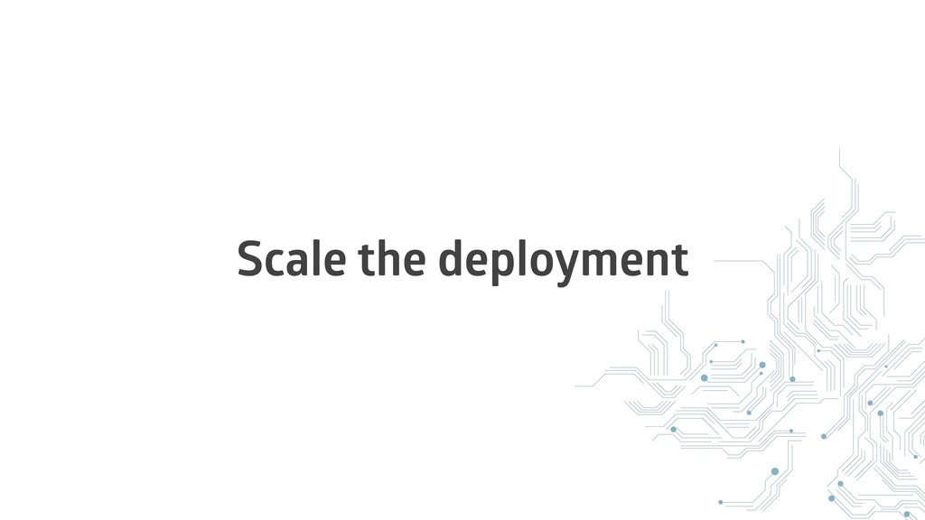 Scale the deployment