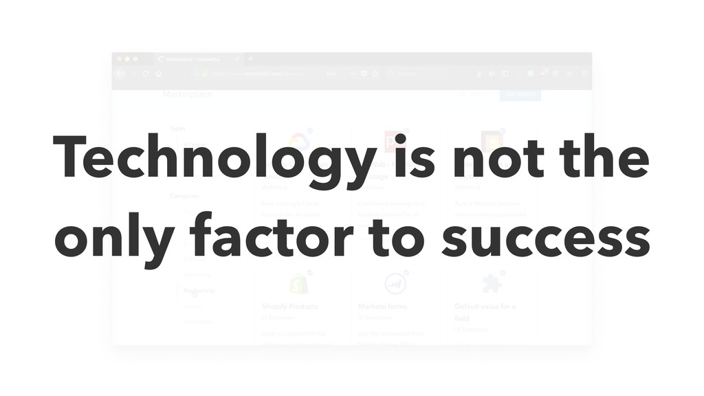 Technology is not the only factor to success