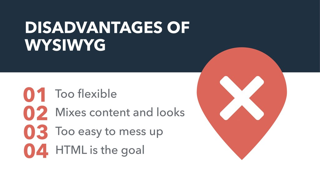 DISADVANTAGES OF WYSIWYG Too flexible 01 Mixes c...