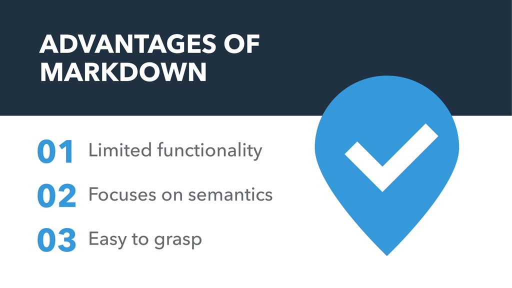 ADVANTAGES OF MARKDOWN Limited functionality 01...
