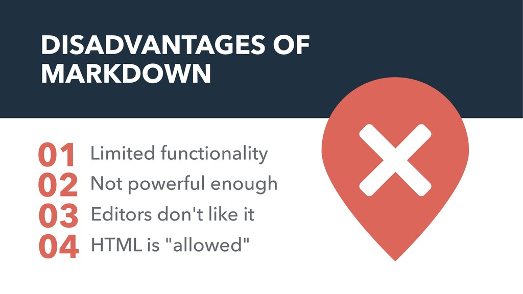 DISADVANTAGES OF MARKDOWN Limited functionality...