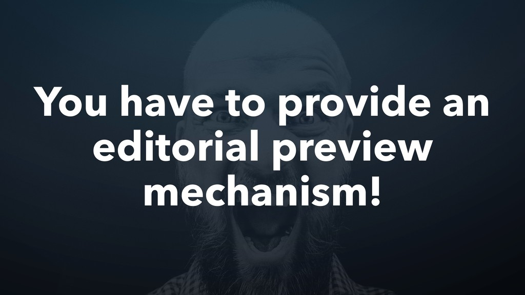You have to provide an editorial preview mechan...