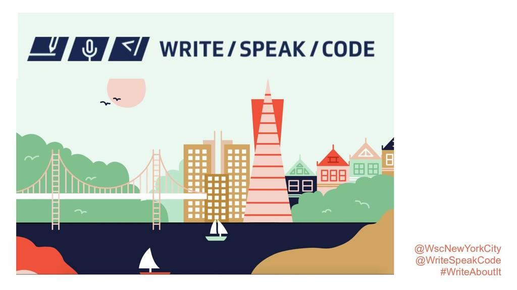 @WscNewYorkCity @WriteSpeakCode #WriteAboutIt