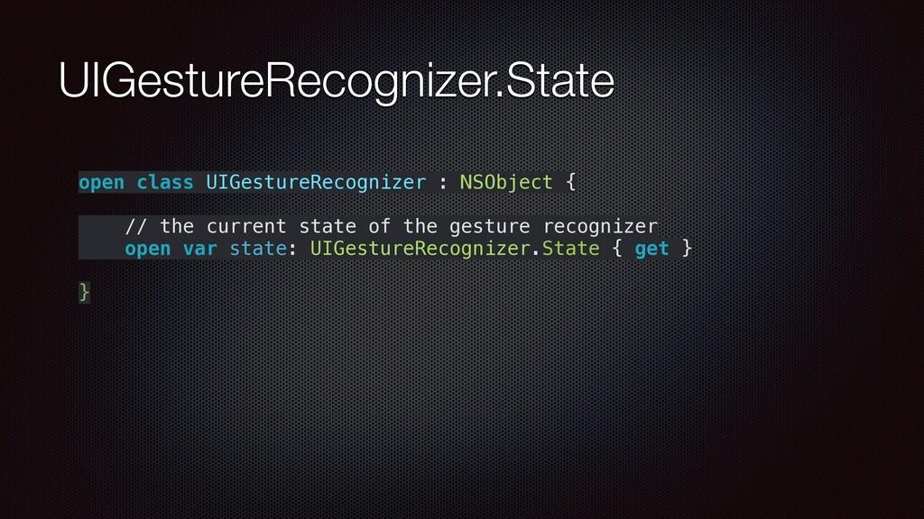 UIGestureRecognizer.State open class UIGestureR...